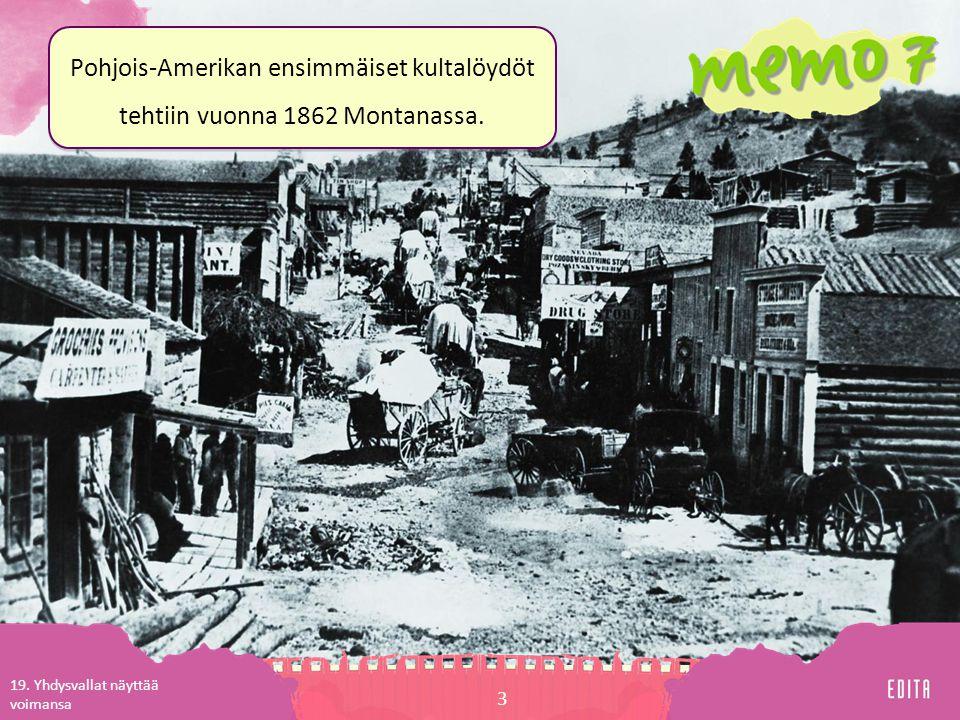 Pohjois-Amerikan ensimmäiset kultalöydöt tehtiin vuonna 1862 Montanassa.
