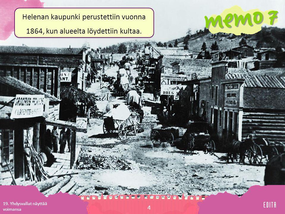 Helenan kaupunki perustettiin vuonna 1864, kun alueelta löydettiin kultaa.