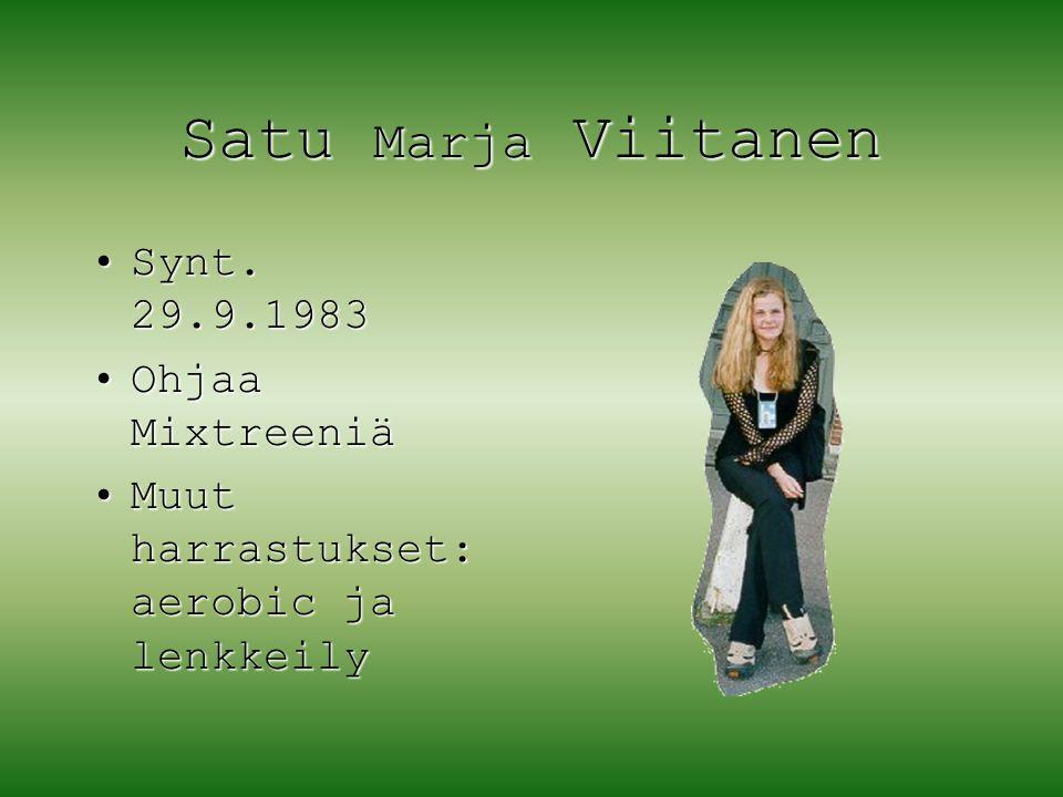 Satu Marja Viitanen Synt. 29.9.1983 Ohjaa Mixtreeniä