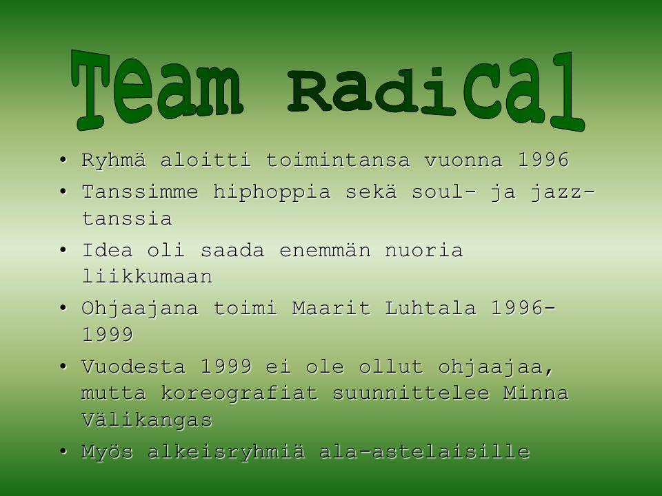 Team Radical Ryhmä aloitti toimintansa vuonna 1996