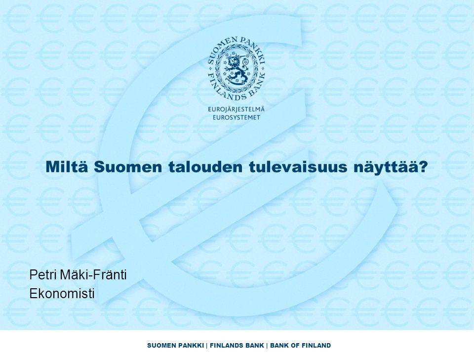 Miltä Suomen talouden tulevaisuus näyttää