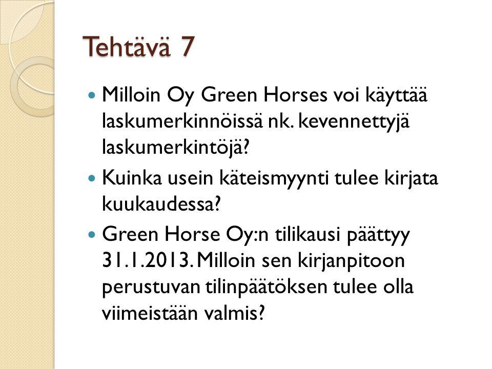 Tehtävä 7 Milloin Oy Green Horses voi käyttää laskumerkinnöissä nk. kevennettyjä laskumerkintöjä