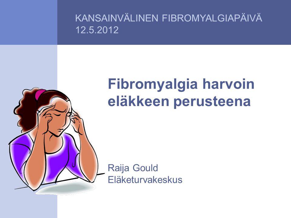 KANSAINVÄLINEN FIBROMYALGIAPÄIVÄ 12.5.2012