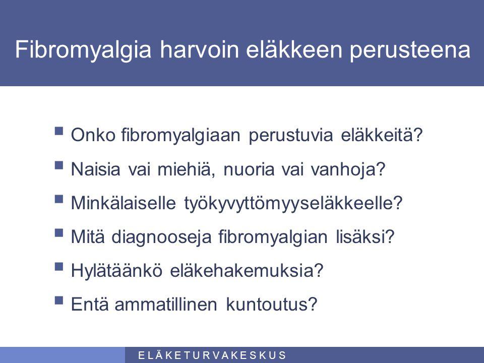 Fibromyalgia harvoin eläkkeen perusteena