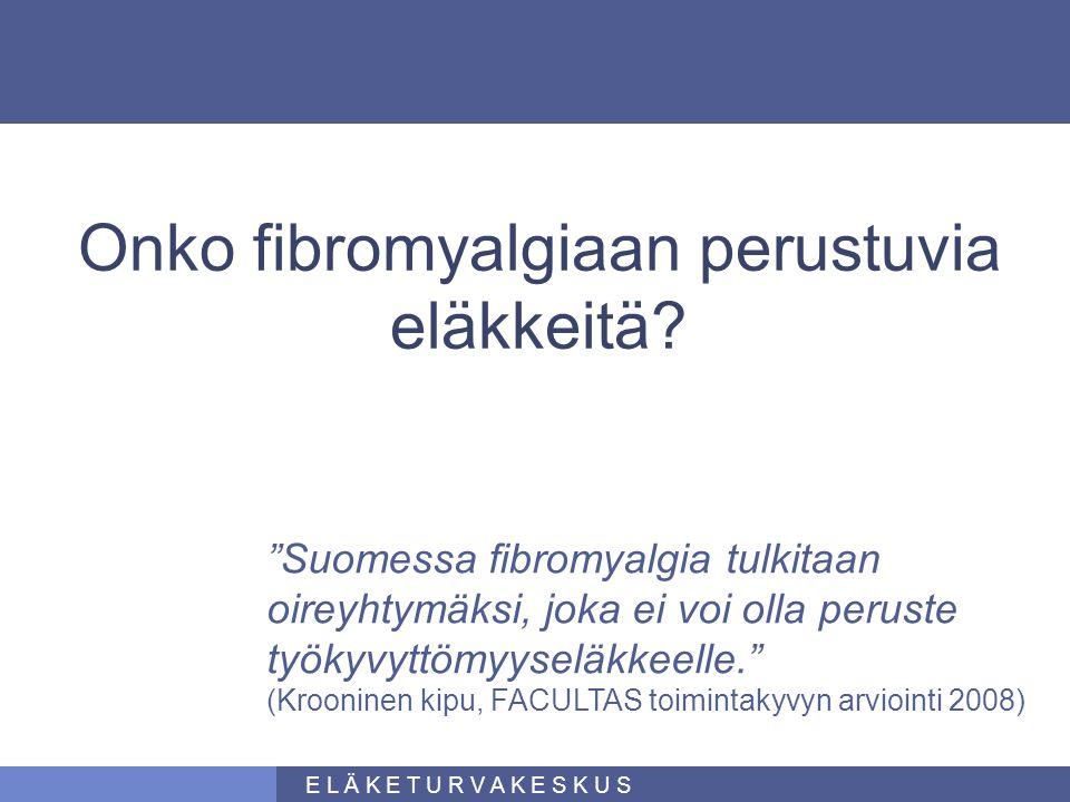 Onko fibromyalgiaan perustuvia eläkkeitä