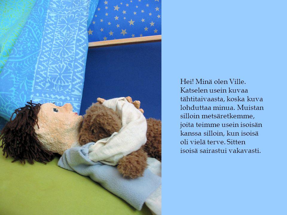 Hei. Minä olen Ville. Katselen usein kuvaa tähtitaivaasta, koska kuva lohduttaa minua.