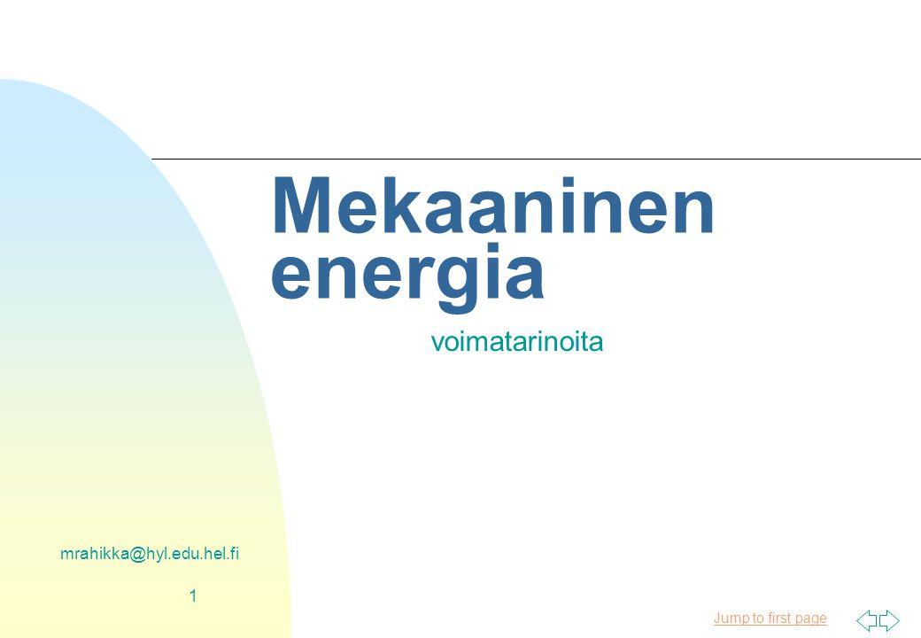 Mekaaninen energia voimatarinoita mrahikka@hyl.edu.hel.fi