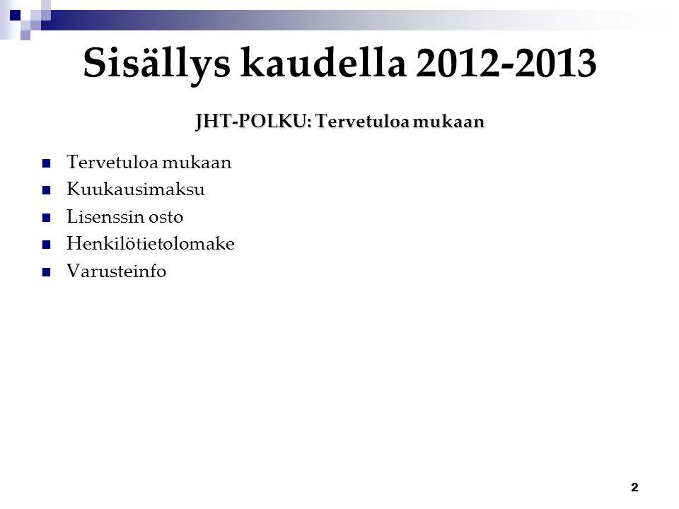 Sisällys kaudella 2012-2013 JHT-POLKU: Tervetuloa mukaan