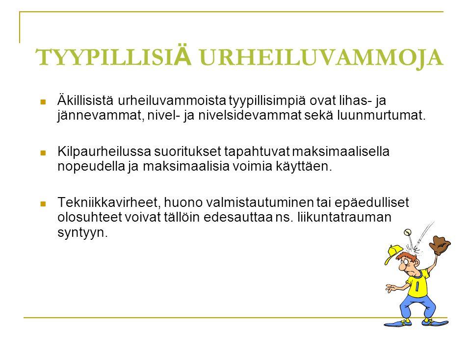 TYYPILLISIÄ URHEILUVAMMOJA