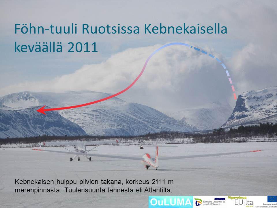 Föhn-tuuli Ruotsissa Kebnekaisella keväällä 2011