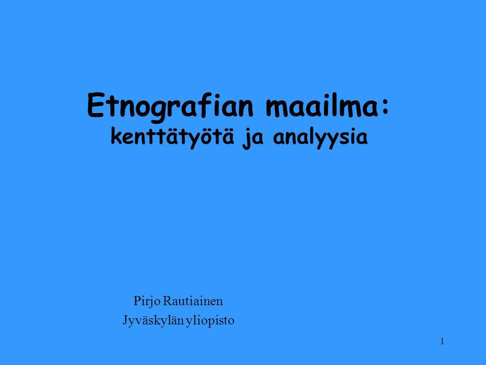 Etnografian maailma: kenttätyötä ja analyysia
