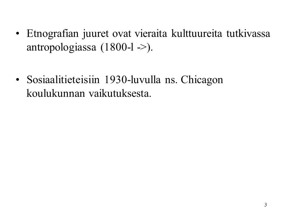 Etnografian juuret ovat vieraita kulttuureita tutkivassa antropologiassa (1800-l ->).