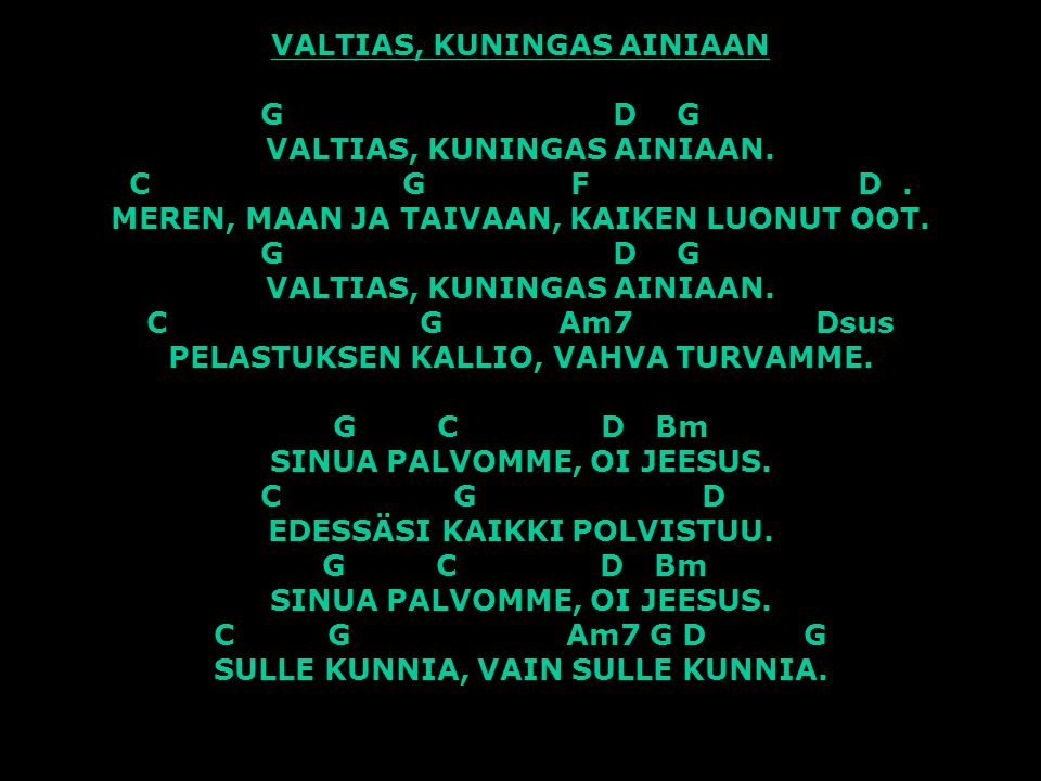 VALTIAS, KUNINGAS AINIAAN. G. D. G. VALTIAS, KUNINGAS AINIAAN. C. G. F