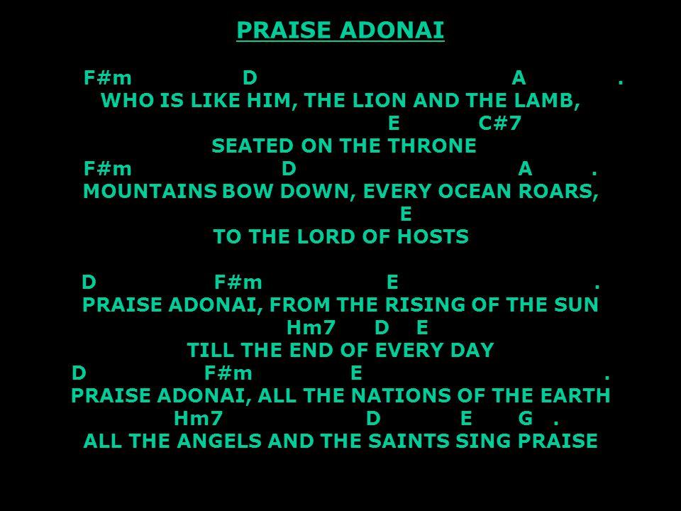 PRAISE ADONAI F#m D A .
