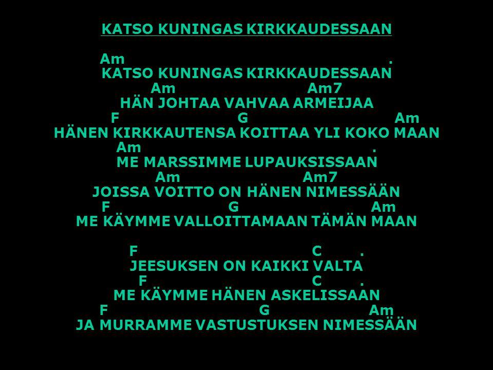 KATSO KUNINGAS KIRKKAUDESSAAN Am