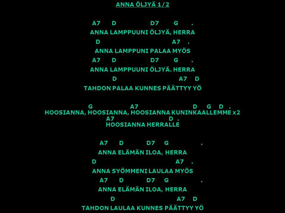 ANNA LAMPPUUNI ÖLJYÄ, HERRA D A7 . ANNA LAMPPUNI PALAA MYÖS