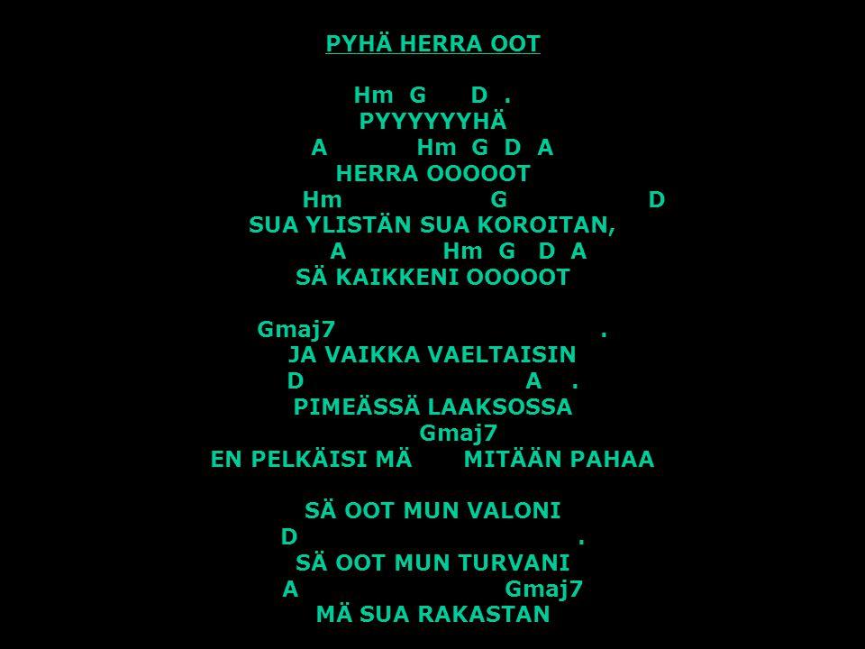 PYHÄ HERRA OOT Hm G D .