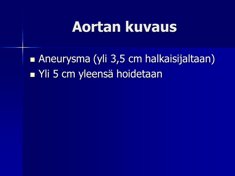 Aortan kuvaus Aneurysma (yli 3,5 cm halkaisijaltaan)