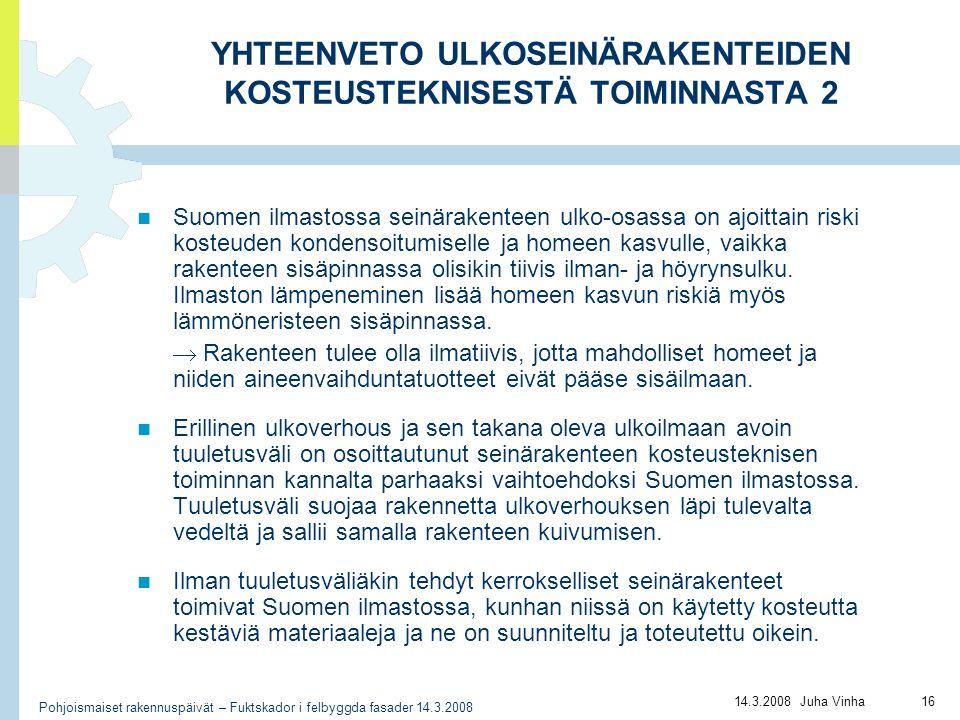 YHTEENVETO ULKOSEINÄRAKENTEIDEN KOSTEUSTEKNISESTÄ TOIMINNASTA 2