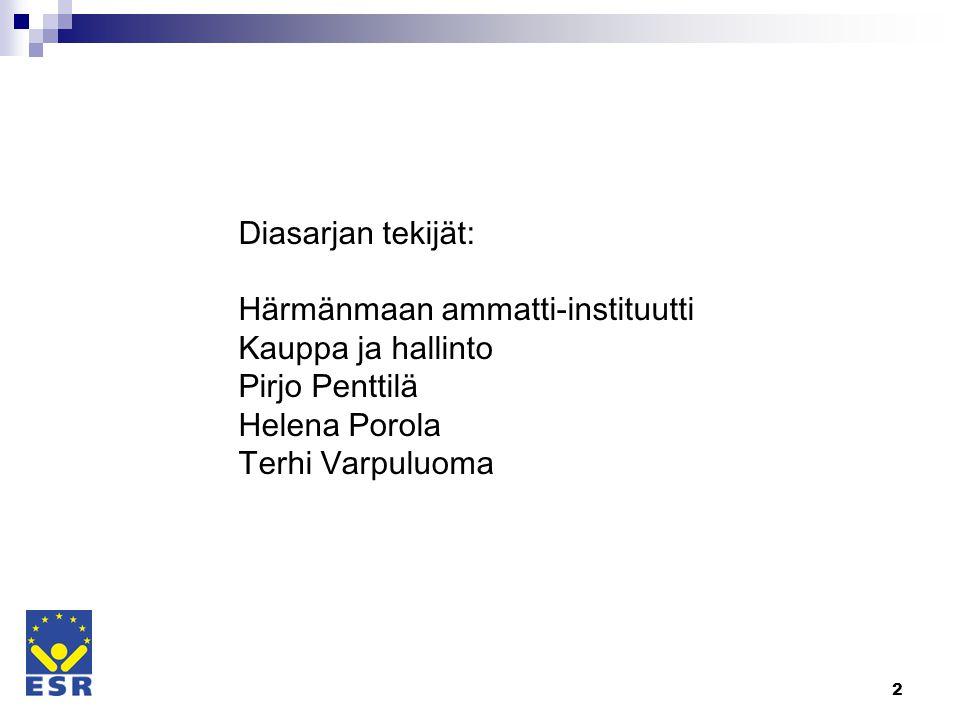 Diasarjan tekijät: Härmänmaan ammatti-instituutti Kauppa ja hallinto Pirjo Penttilä Helena Porola Terhi Varpuluoma