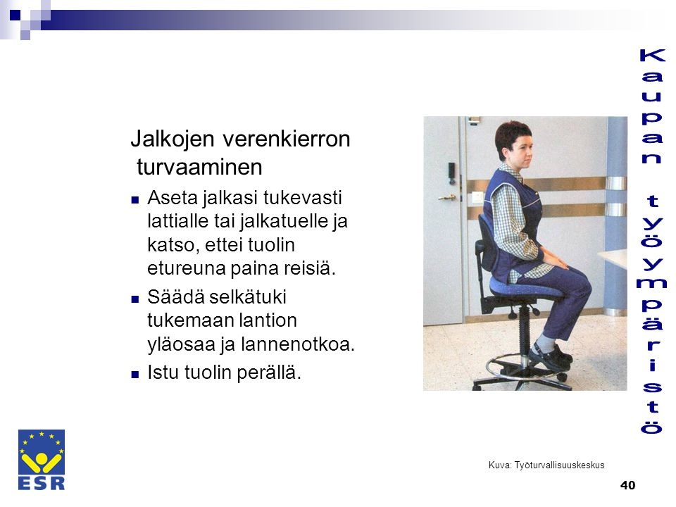Kaupan työympäristö Jalkojen verenkierron turvaaminen