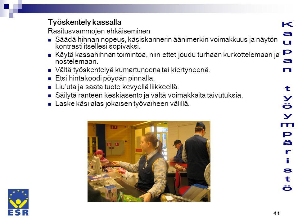 Kaupan työympäristö Työskentely kassalla Rasitusvammojen ehkäiseminen