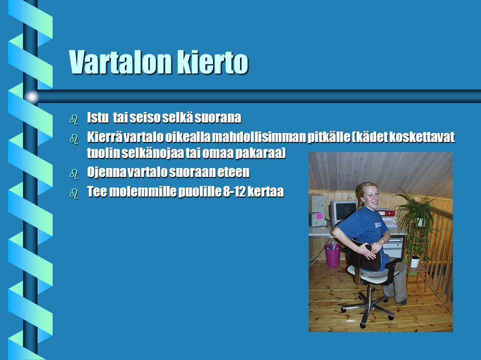 Vartalon kierto Istu tai seiso selkä suorana
