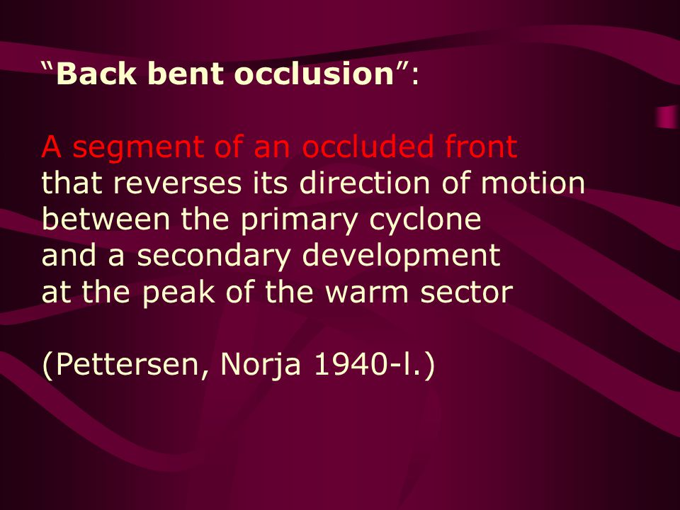 Back bent occlusion :
