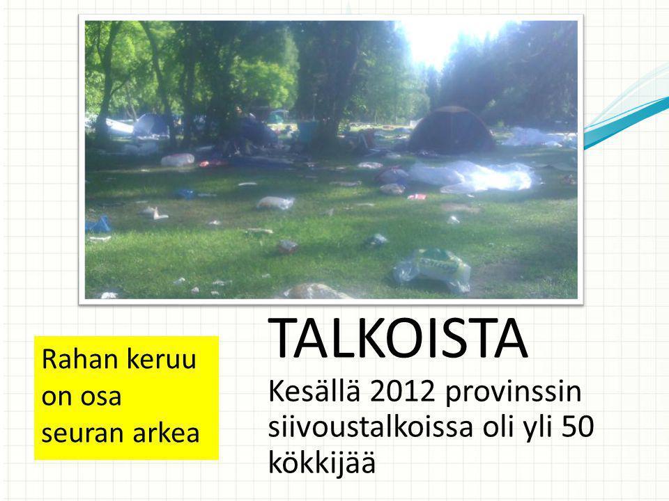 TALKOISTA Kesällä 2012 provinssin siivoustalkoissa oli yli 50 kökkijää
