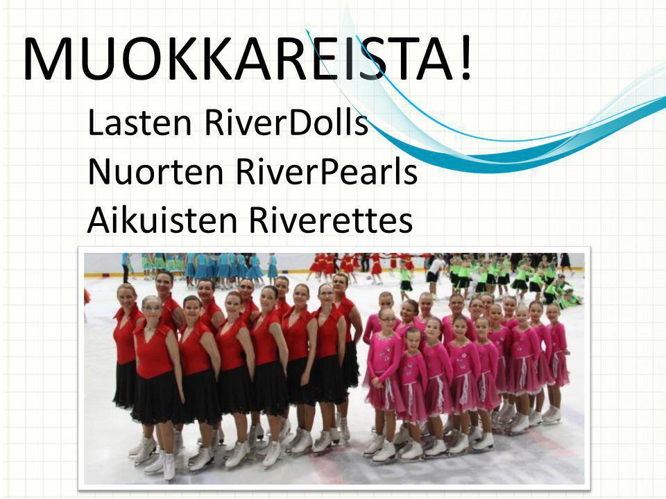 MUOKKAREISTA! Lasten RiverDolls Nuorten RiverPearls