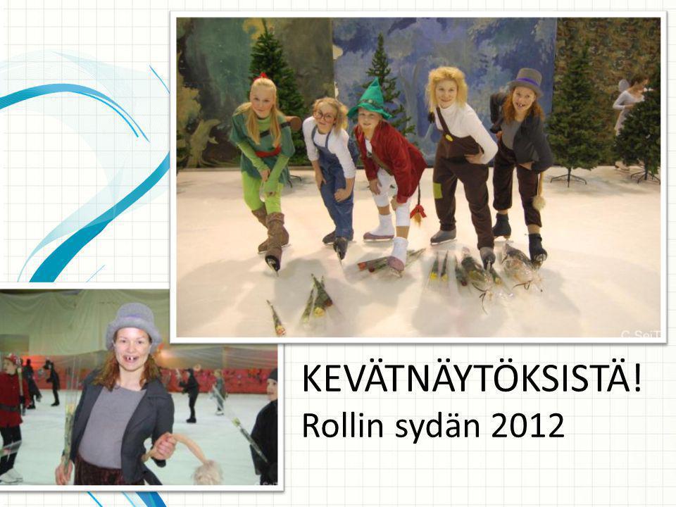 KEVÄTNÄYTÖKSISTÄ! Rollin sydän 2012