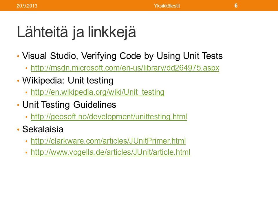 Lähteitä ja linkkejä Visual Studio, Verifying Code by Using Unit Tests