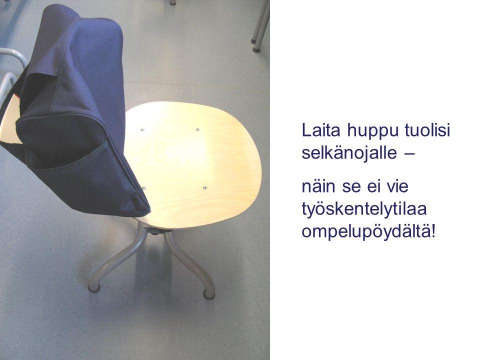 Laita huppu tuolisi selkänojalle –