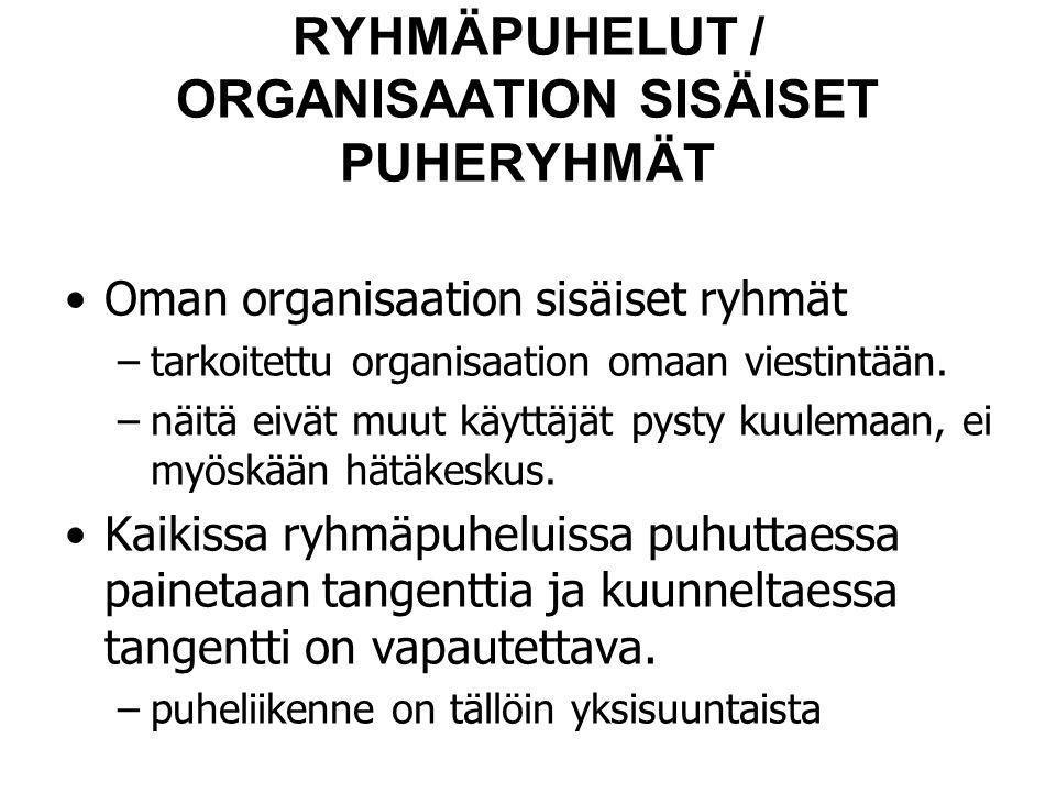 RYHMÄPUHELUT / ORGANISAATION SISÄISET PUHERYHMÄT