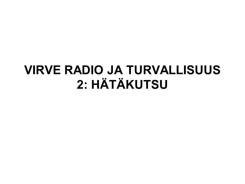 VIRVE RADIO JA TURVALLISUUS 2: HÄTÄKUTSU