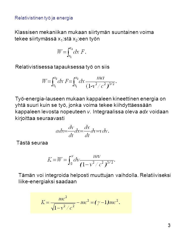 Relativistisessa tapauksessa työ on siis