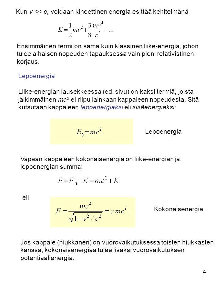 Kun v << c, voidaan kineettinen energia esittää kehitelmänä