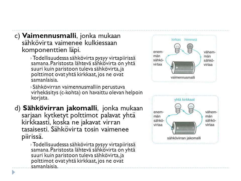 c) Vaimennusmalli, jonka mukaan sähkövirta vaimenee kulkiessaan komponenttien läpi.