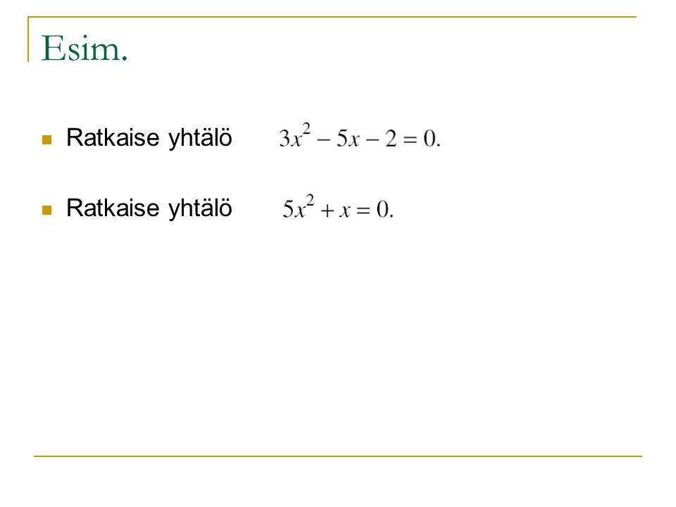 Esim. Ratkaise yhtälö