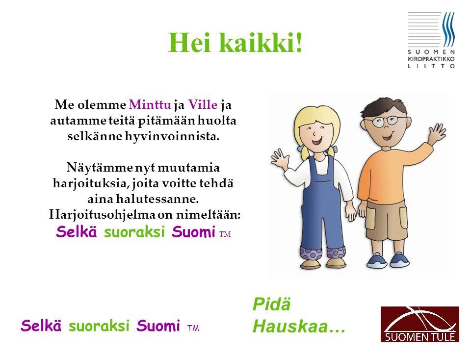 Hei kaikki! Pidä Hauskaa… Selkä suoraksi Suomi TM