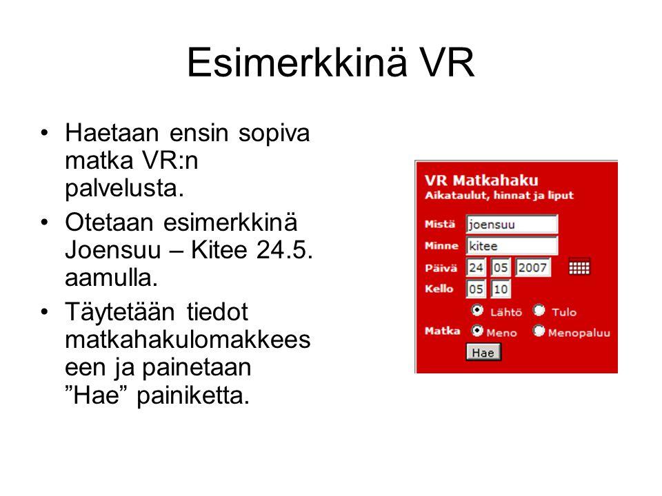 Esimerkkinä VR Haetaan ensin sopiva matka VR:n palvelusta.