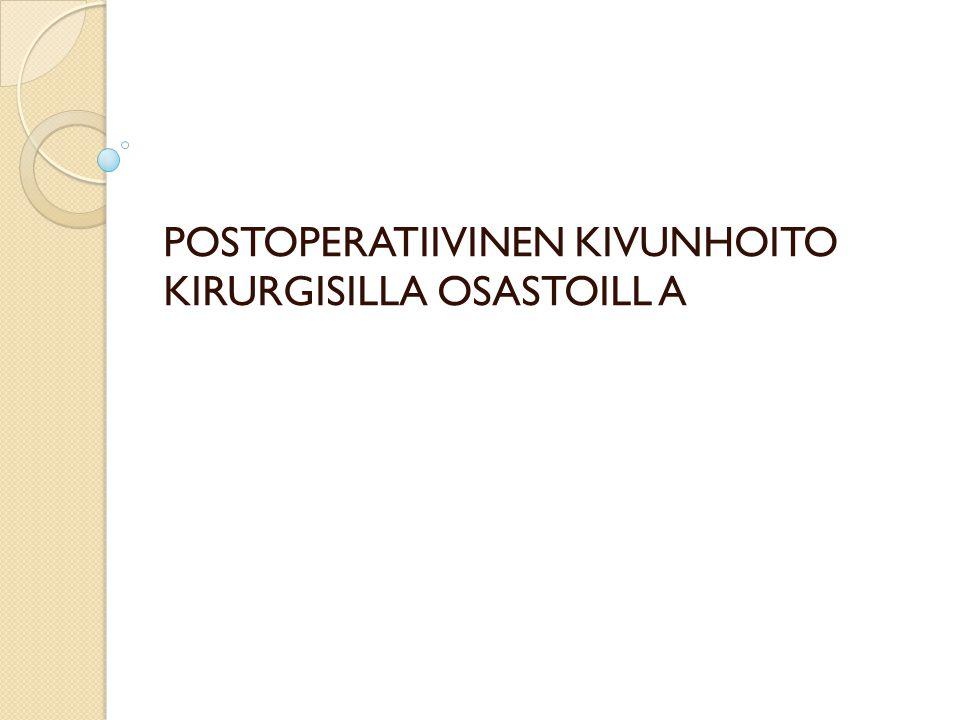 POSTOPERATIIVINEN KIVUNHOITO KIRURGISILLA OSASTOILL A