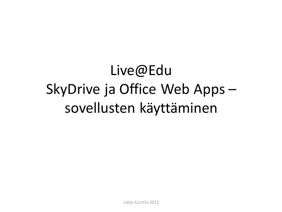Live@Edu SkyDrive ja Office Web Apps –sovellusten käyttäminen