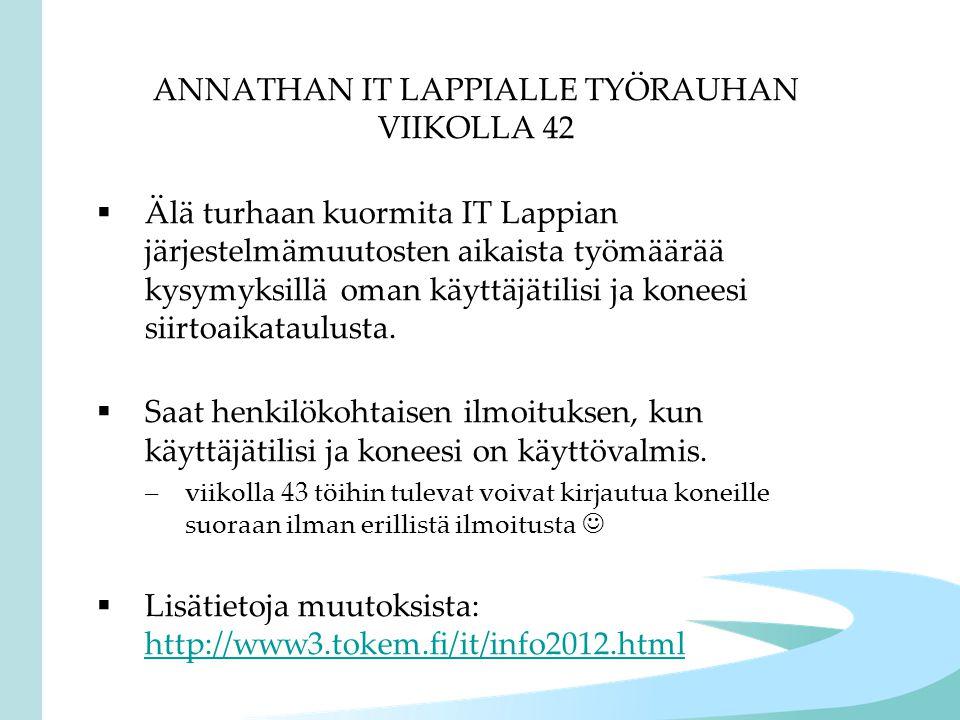 ANNATHAN IT LAPPIALLE TYÖRAUHAN VIIKOLLA 42