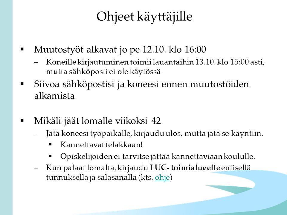 Ohjeet käyttäjille Muutostyöt alkavat jo pe 12.10. klo 16:00