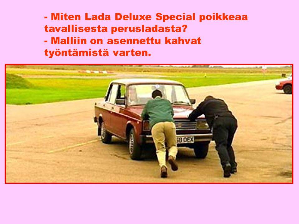 - Miten Lada Deluxe Special poikkeaa tavallisesta perusladasta