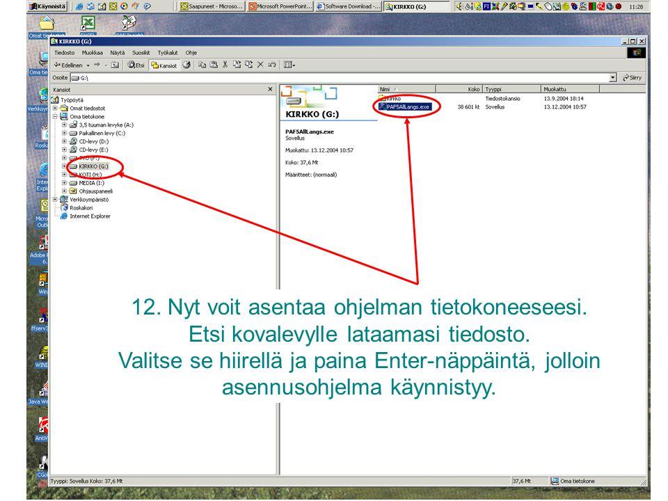 12. Nyt voit asentaa ohjelman tietokoneeseesi.