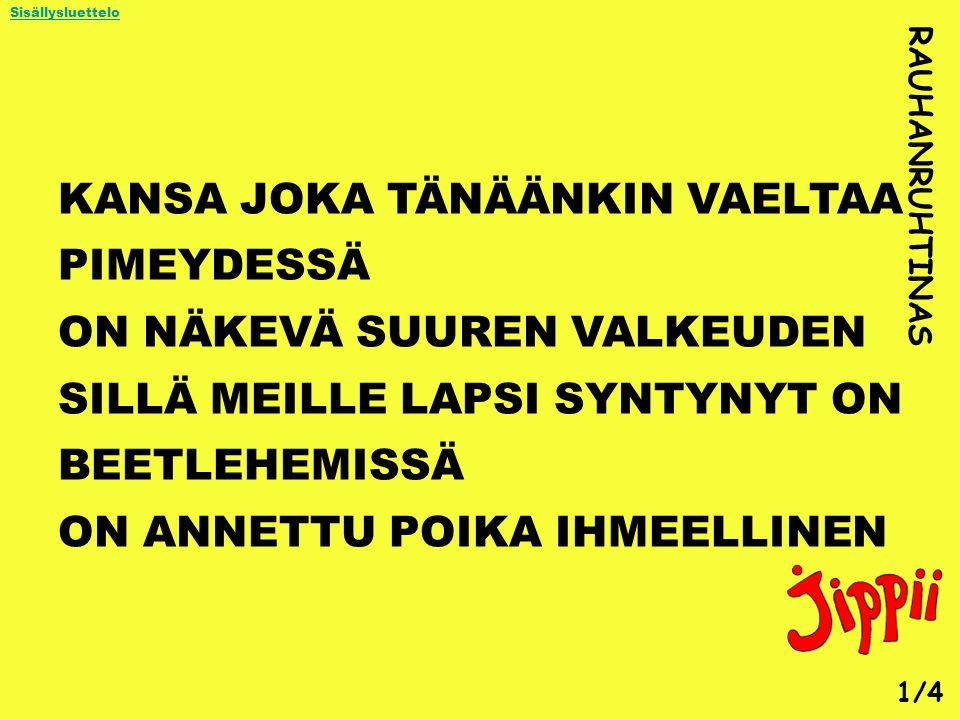 KANSA JOKA TÄNÄÄNKIN VAELTAA PIMEYDESSÄ