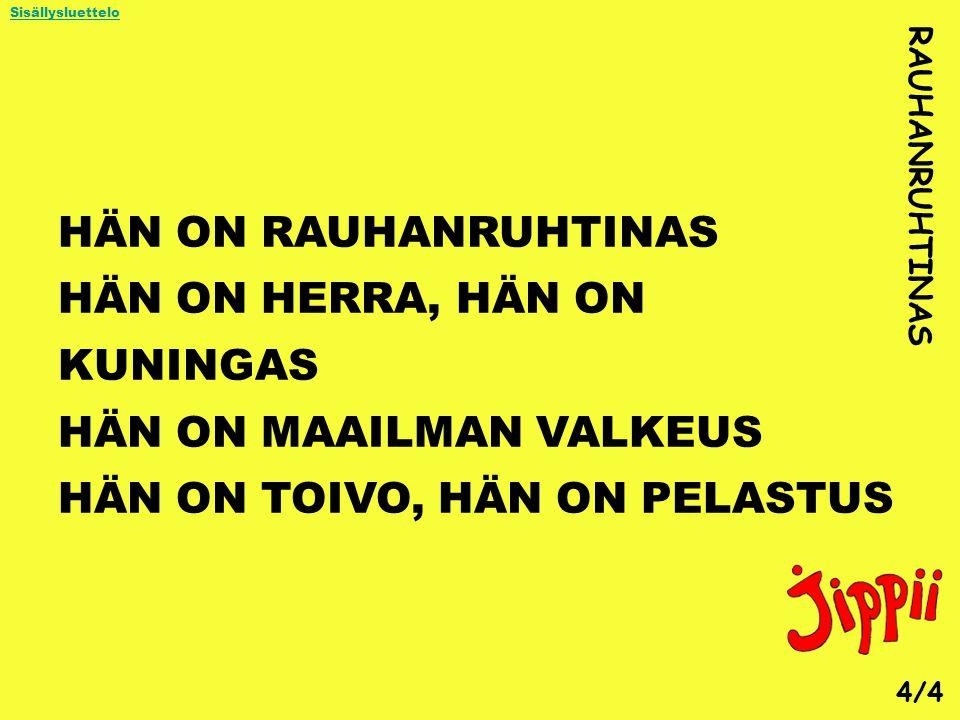 HÄN ON HERRA, HÄN ON KUNINGAS