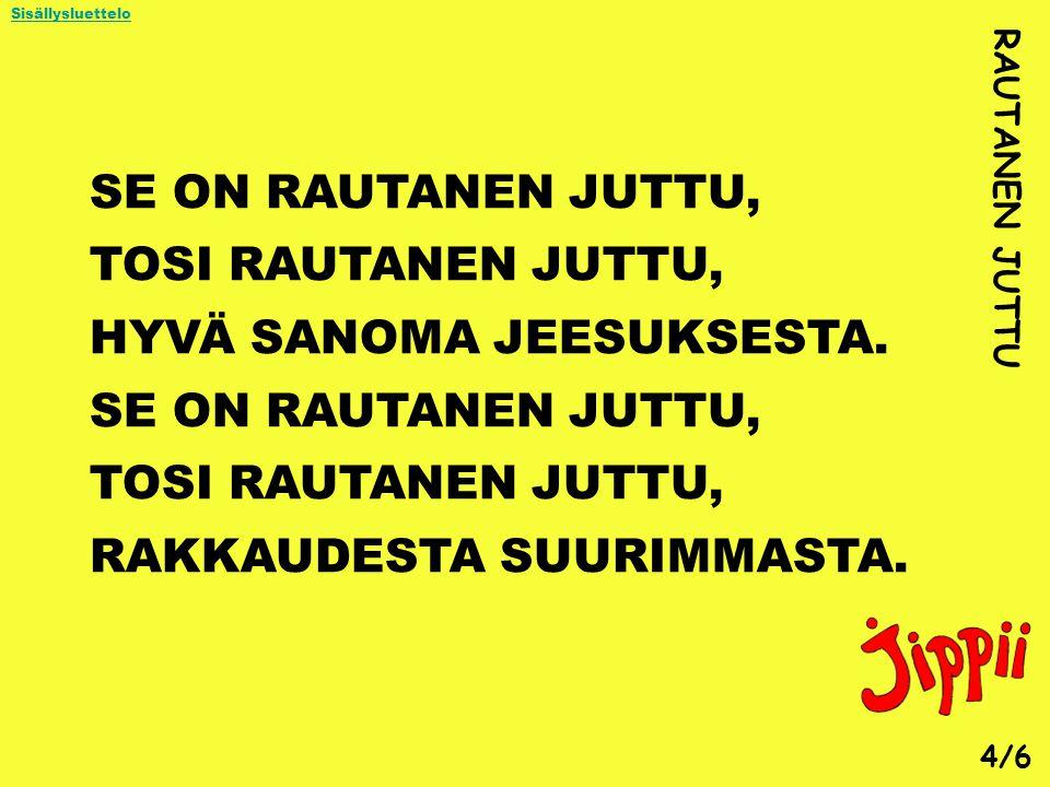 HYVÄ SANOMA JEESUKSESTA.